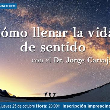Webinario gratuito: Cómo llenar la vida de sentido con el Dr. Carvajal