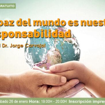 """Webinario gratuito""""La paz mundial es nuestra responsabilidad"""", con el Dr. Jorge Carvajal"""